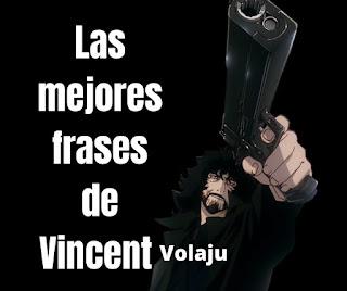 Las mejores Frases De Vincent Volaju