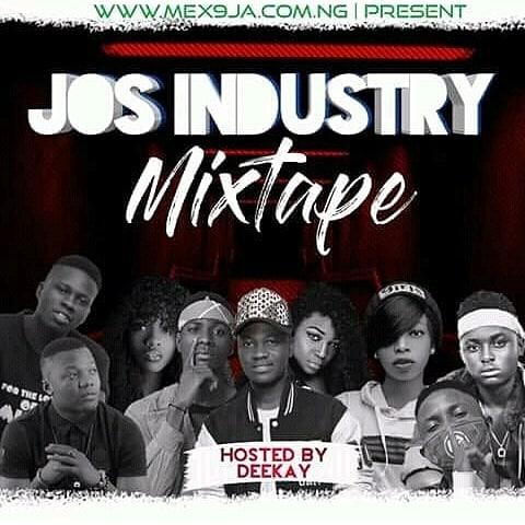 Mixtape: @Mex9ja_official x @Dj_Deekay - Jos Industry Mixtape #Arewapublisize