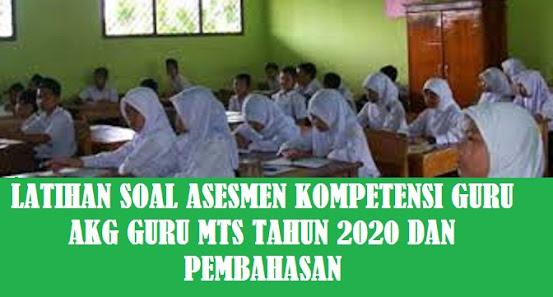 Latihan Soal dan Pembahasan Soal AKG Guru MTS Tahun 2020