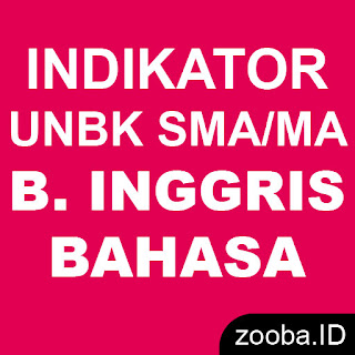 Indikator Soal UNBK Bahasa Inggris SMA/MA Bahasa 2019