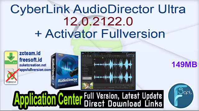 CyberLink AudioDirector Ultra 12.0.2122.0 + Activator Fullversion