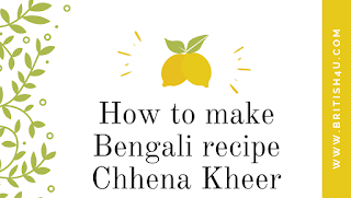 ow to make Bengali recipe Chhena Kheer