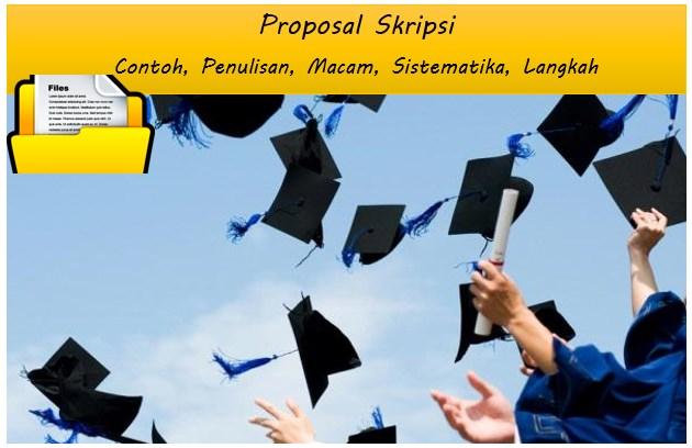 Proposal Skripsi Contoh, Penulisan, Macam, Sistematika, Langkah