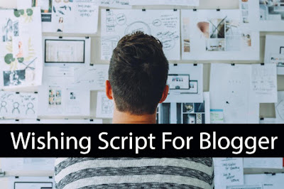 Wishing Script For Blogger Setup Guide in Hindi