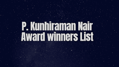 P. Kunhiraman Nair Award winners list