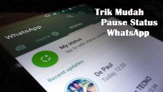Cara Pause Status WhatsApp Tanpa Tahan Layar HP
