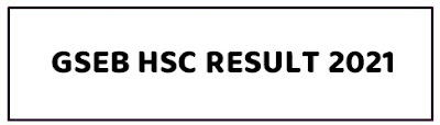 GSEB HSC Result 2021 Gujarat Board 12th Class Result 2021 gseb.org