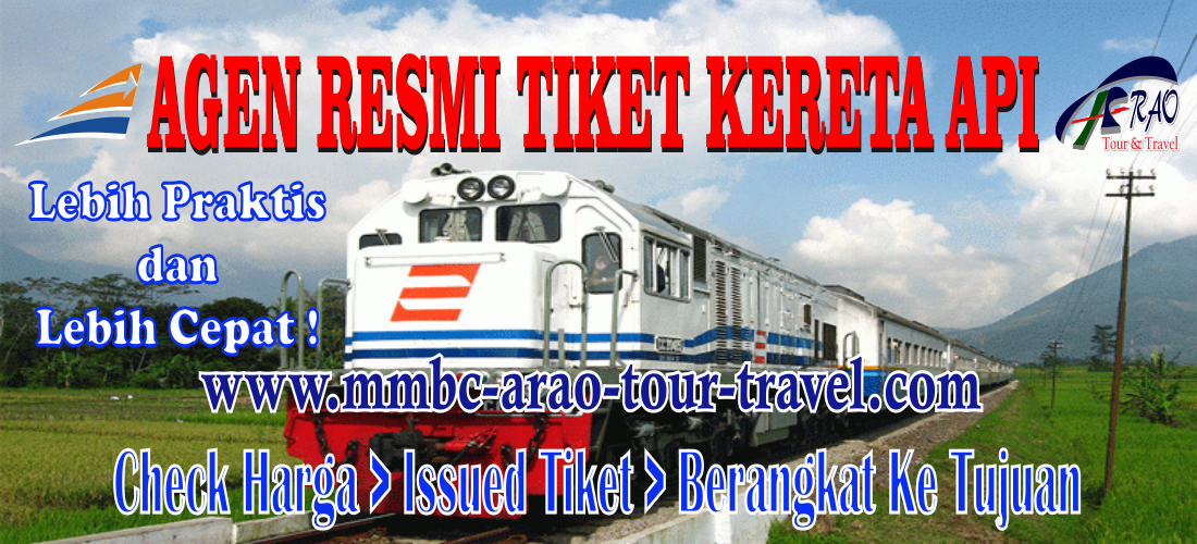 Booking Tiket Kereta Api Murah di MMBC ARAO Tour and Travel