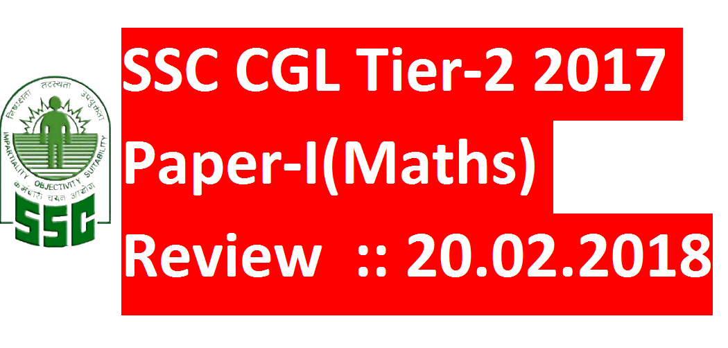 How was your SSC CGL Tier-II 2017 Paper-I(Maths) ? :: 20.02.2018 ...
