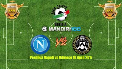 AGEN BOLA - Prediksi Napoli vs Udinese 16 April 2017