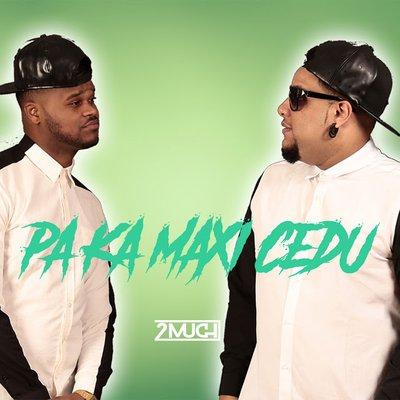 2MUCH - Pa Ka Manxi Cedu (Afro Beat)
