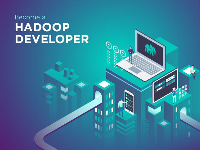 How to Become a Hadoop Developer?