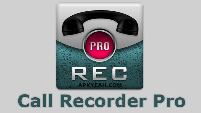 تطبيق تسجيل المكالمات call recorder pro النسخه الدفوعه
