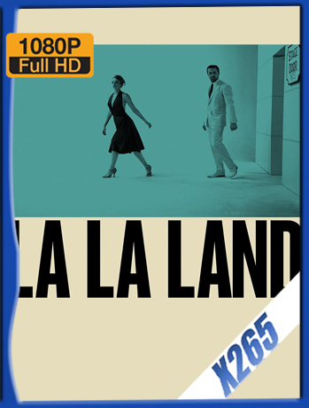 La La Land [2016] 1080P Latino [X265_ChrisHD]