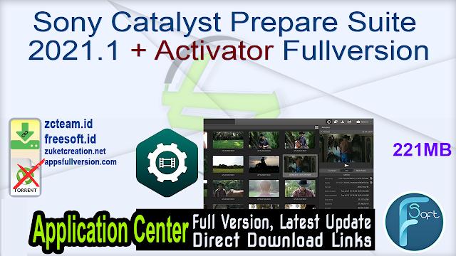 Sony Catalyst Prepare Suite 2021.1 + Activator Fullversion
