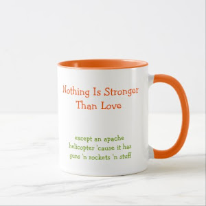 Nothing is Stronger Than Love Funny Quote Coffee Mug