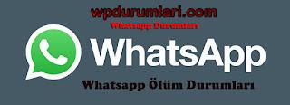 whatsapp-olum-durumlari