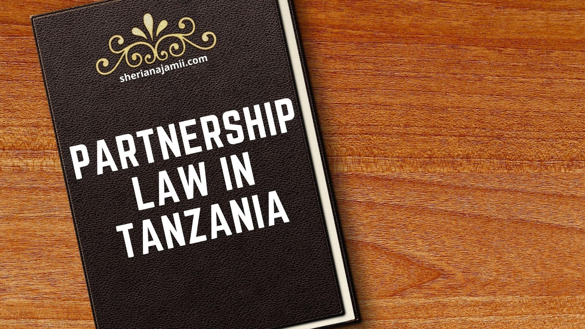 Partnership law in Tanzania, meaning of partnership, formation of partnership,  types of partners, Expulsion of Partners, dissolution of partnership, partnership property, Duties and Rights of Partners