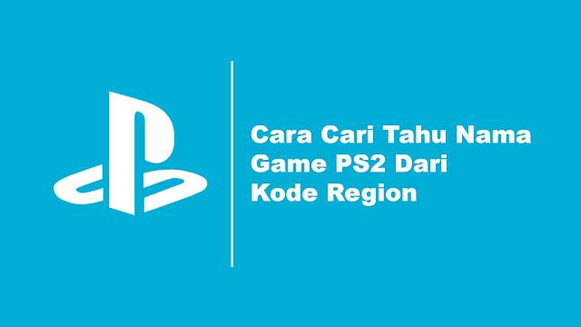 Kode Region Game PS2