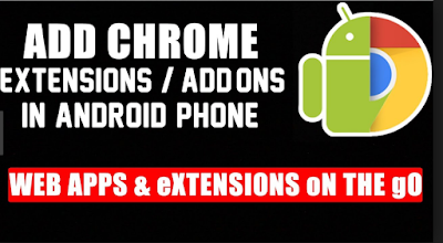 How to Add Google Chrome Extension On Android Phone