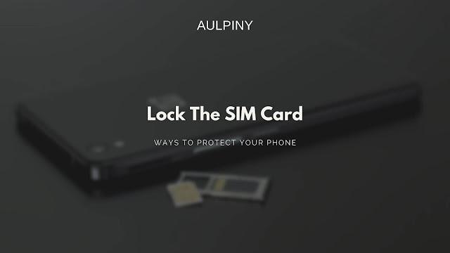 Lock The SIM Card