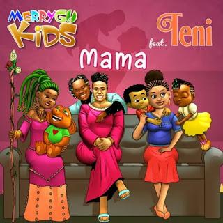 [Music] MerryGo Kids feat. Teni – Mama