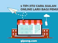 5 Tips Jitu Cara Jualan Online Laris Bagi Pemula