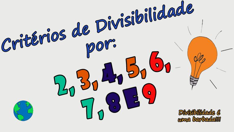 Critérios de divisibilidade por 2-3-4-5-6-7-8-9