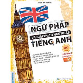 Ngữ Pháp Và Giải Thích Ngữ Pháp Tiếng Anh Cơ Bản Và Nâng Cao (Tập 2) ebook PDF EPUB AWZ3 PRC MOBI
