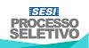 SESI abre Processo Seletivo para Área da Educação. Remuneração + benefícios