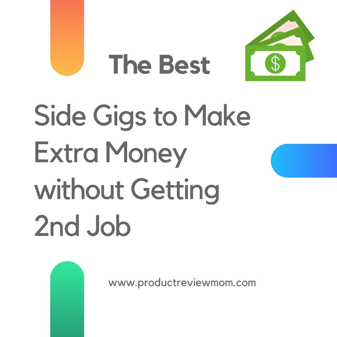 The Best Side Gigs to Make Extra Money without Getting 2nd Job in 2020