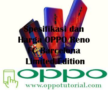 Spesifikasi dan Harga OPPO Reno FC Barcelona Limited Edition