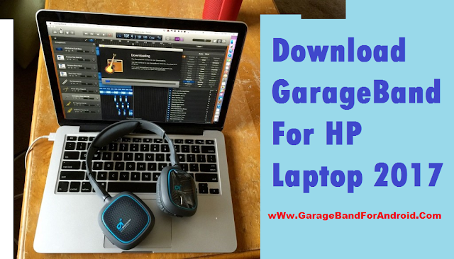 Download GarageBand For HP Laptop 2017