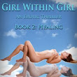 Book Excerpt: Girl Within Girl Book 2: Healing by S.P. Aruna
