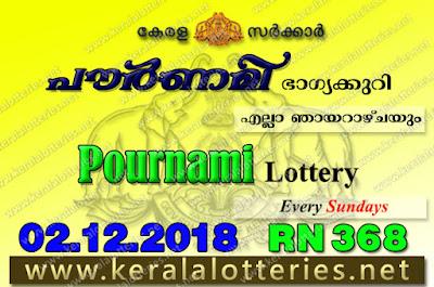 """keralalotteries.net, """"kerala lottery result 2 12 2018 pournami RN 368"""" 2nd December 2018 Result, kerala lottery, kl result, yesterday lottery results, lotteries results, keralalotteries, kerala lottery, keralalotteryresult, kerala lottery result, kerala lottery result live, kerala lottery today, kerala lottery result today, kerala lottery results today, today kerala lottery result, 2 12 2018, 2.12.2018, kerala lottery result 02-12-2018, pournami lottery results, kerala lottery result today pournami, pournami lottery result, kerala lottery result pournami today, kerala lottery pournami today result, pournami kerala lottery result, pournami lottery RN 368 results 2-12-2018, pournami lottery RN 368, live pournami lottery RN-368, pournami lottery, 02/12/2018 kerala lottery today result pournami, pournami lottery RN-368 2/12/2018, today pournami lottery result, pournami lottery today result, pournami lottery results today, today kerala lottery result pournami, kerala lottery results today pournami, pournami lottery today, today lottery result pournami, pournami lottery result today, kerala lottery result live, kerala lottery bumper result, kerala lottery result yesterday, kerala lottery result today, kerala online lottery results, kerala lottery draw, kerala lottery results, kerala state lottery today, kerala lottare, kerala lottery result, lottery today, kerala lottery today draw result"""
