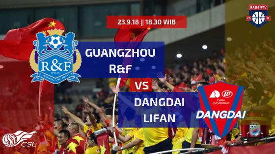 Streaming Guangzhou R&F vs Dangdai Lifan