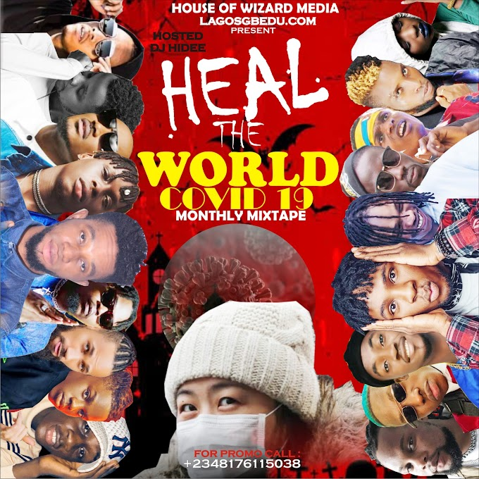 [Mix tape] DJ HIDEE HEAL D WORL COVID 19 MIXTAPE 08176115038..