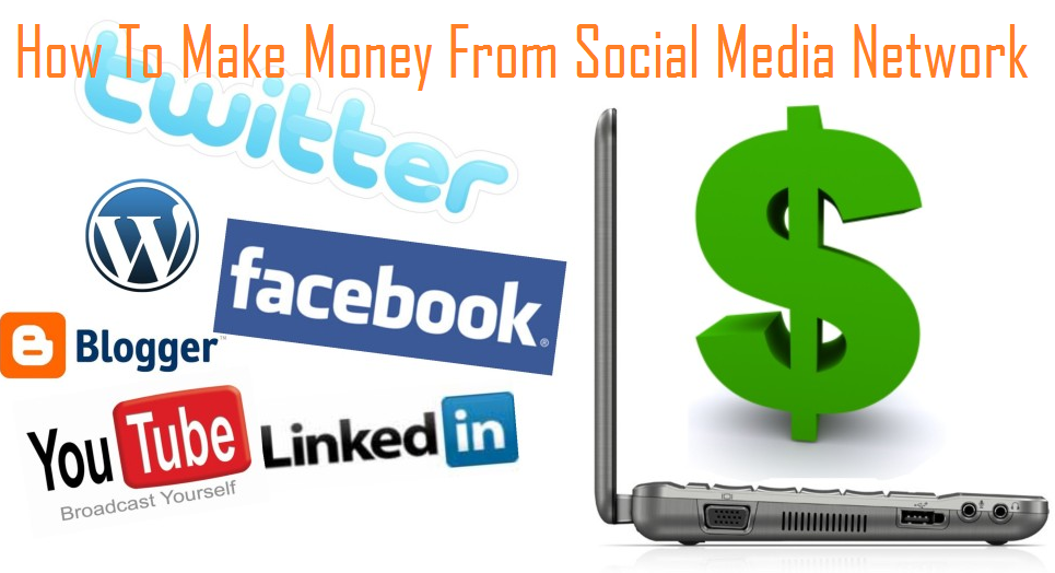 How To Make Money From Social Media Network