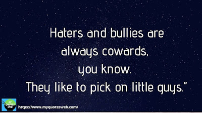 Best Quotes on Life Lessons - Haters and bullies