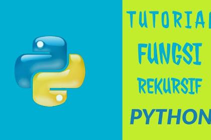 Memahami Fungsi Rekursif (Recursive Functions) di Python #11