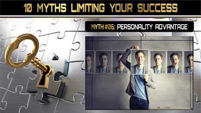 10 Myths Limiting Your Success:  PERSONALITY ADVANTAGE