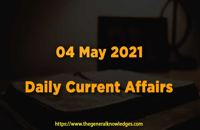 04 May 2021 Current Affairs  and Answers in Hindi
