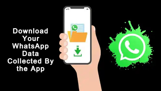 How to Download your WhatsApp data collected