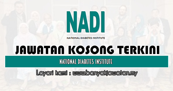 Jawatan Kosong 2020 di National Diabetes Institute