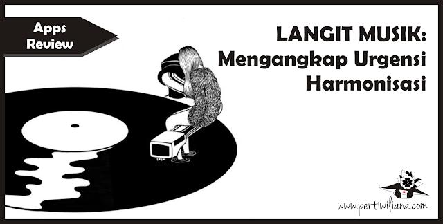 LANGIT MUSIK: Menangkap Urgensi Harmonisasi