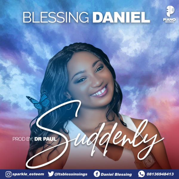 Blessing Daniel - Suddenly Lyrics & Mp3 Download