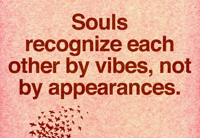 Love Each Other When Two Souls: Quotes & Inspiration: Souls Recognize Each Other By Vibes
