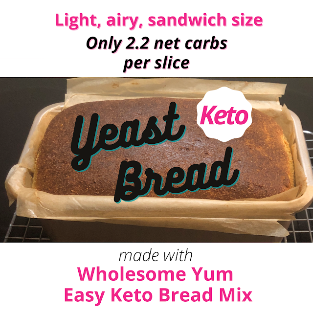 "loaf of bread with text ""Keto Yeast Bread made with Wholesome Yum Easy Keto Bread Mix"""
