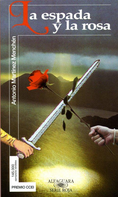 La espada y la rosa – Antonio Martinez Menchen