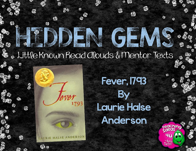 Fever, 1793 is a Hidden Gem of a book for using in a novel study or as a read aloud.  It is a terrific historical fiction book to incorporate into a study of Colonial America or American Revolution.  Post discusses how to use the book in your middle school classroom.